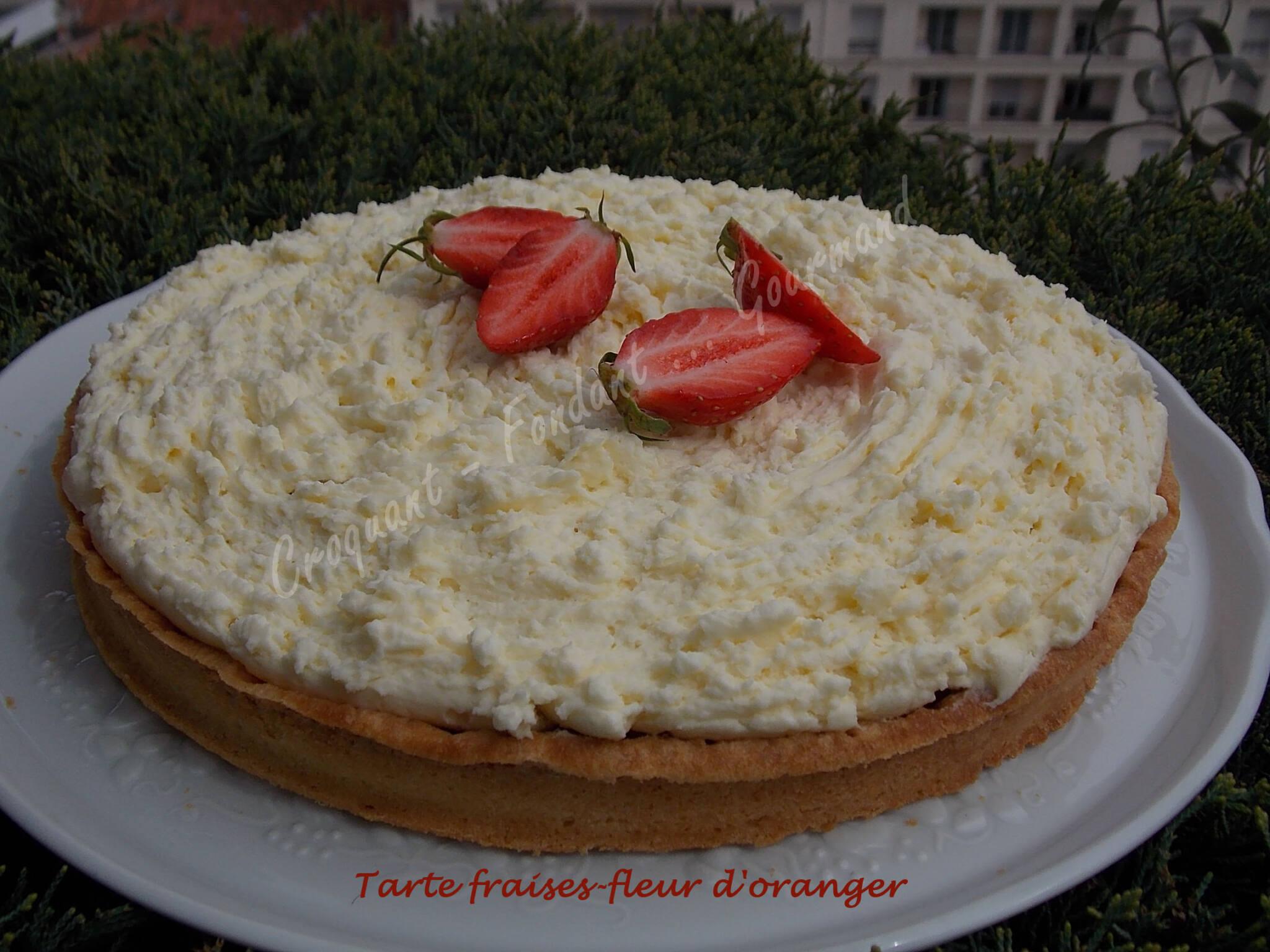 Tarte fraises fleur d 39 oranger croquant fondant gourmand - Comment ranger ses recettes de cuisine ...