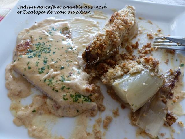 Endives au café et crumble aux noix et Escalopes de veau au citron P1010815